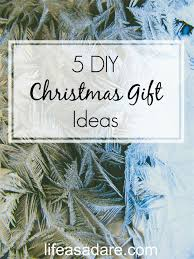 Best Christmas Gifts For A Wife 5 Diy Christmas Gifts You Can Make Life As A Dare