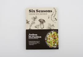 Cooking Preparation Moving Vegetables On by Six Seasons A New Way With Vegetables Joshua Mcfadden Martha