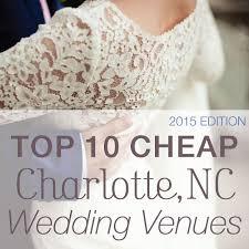 cheap wedding venues in nc bridesmaid dresses charlottes wedding