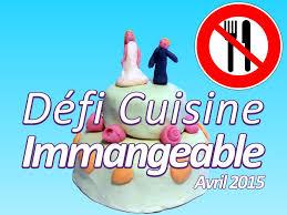 defi cuisine défi cuisine immangeable toque de choc