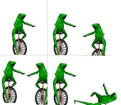 Unicycle Meme - had to be done dat boi know your meme
