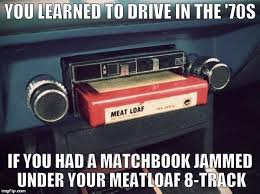 Track Memes - here s some funny and some not 8 track tape memes 8 track shack blog