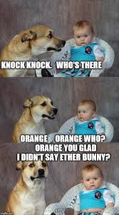 Orange Dog Meme - dad joke dog meme imgflip