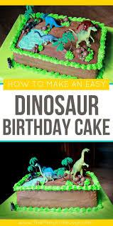 dinosaur birthday how to make a dinosaur birthday cake the many joys