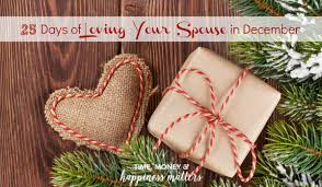 25 days of loving my spouse in december happiness matters