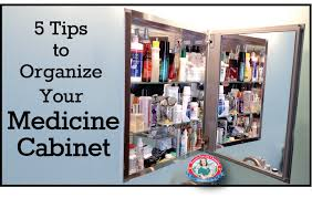 how to organize medicine cabinet 5 tips to organize your medicine cabinet
