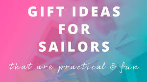 great gift ideas for 20 great gift ideas for sailors and boaters saving to sail