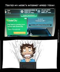 Internet Speed Meme - internet speed meme 28 images just my internet speed u jelly