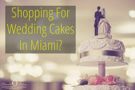 The Best Wedding Cakes Where The Best Wedding Cakes Miami Has To Offer Are Grand Salon