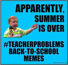 Teacher Back To School Meme - mrs orman s classroom 08 15