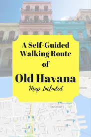 Tourist Map Of San Francisco by Old Havana A Self Guided Walking Route With Map Included