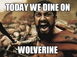 Wolverine Picture Meme - meme creator today we dine on wolverine meme generator at