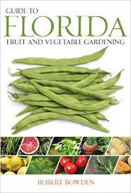 guide to florida fruit u0026 vegetable gardening fruit u0026 vegetable