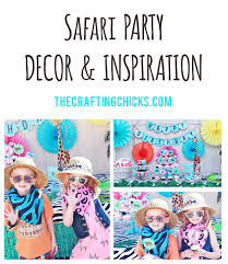 girl party themes safari party decor for boy or girl party the crafting
