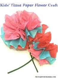 tissue paper flowers kids tissue paper flower craft there s just one