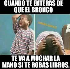 Bronco Memes - dopl3r com memes cuando te enteras de que el bronco te vaa