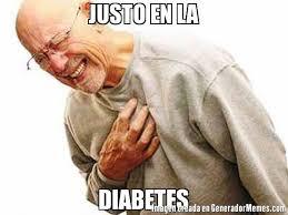 Meme Diabetes - justo en la diabetes meme de justo en imagenes memes generadormemes