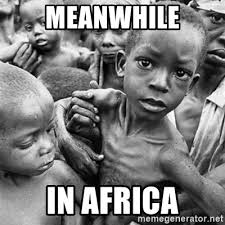 Meme Generator African Kid - meanwhile in africa starving african kids meme generator