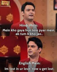 Hindi Meme Jokes - hindi mein mein kho gaya hun tere pyar mein ab tum b kho jao az