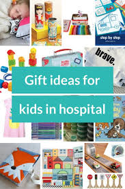hospital gifts gift ideas for kids in hospital guest post on cocooned