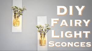 Fairy Light Wall by Diy Rustic Mason Jar Sconces With Fairy Lights Under 10 Youtube