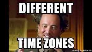 Ancient Aliens Memes - different time zones ancient aliens meme meme generator