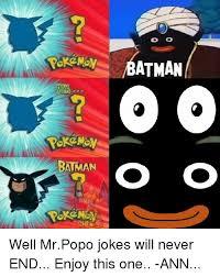 Popo Meme - batman o o atman well mrpopo jokes will never end enjoy this one