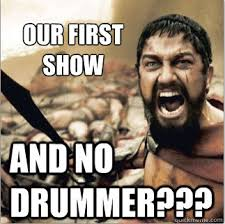 Drummer Meme - by the mane at x fest northwest 2013