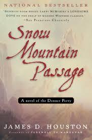 snow mountain passage james d houston 9780156011433 amazon com