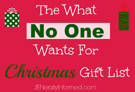 the what no one wants for christmas gift list jenerally informed