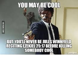 Jules Meme - you may be cool but youll never be jules winnfield reciting ezekiel