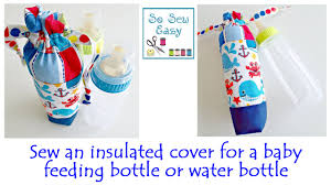 Patterns For A Baby Bean Bag Sew An Insulated Cover For A Baby Feeding Bottle Or Water Bottle