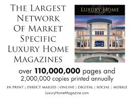 luxury home magazine u0027s national publisher conference announces