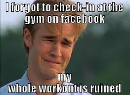 Forgot Meme - forget to check in funny gym meme