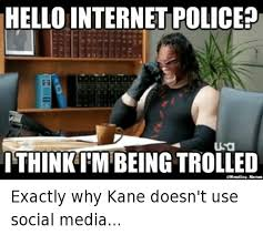 Trolled Meme - hello internetpolice usa ithinkim being trolled qwrestling memes
