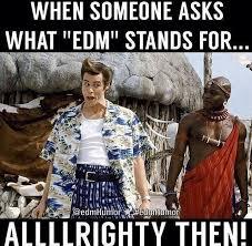 Edm Memes - daily edm meme edmoholics