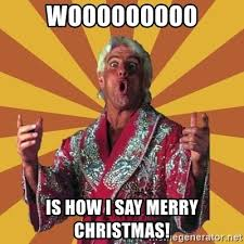 Merry Christmas Meme Generator - wooooooooo is how i say merry christmas ric flair meme generator