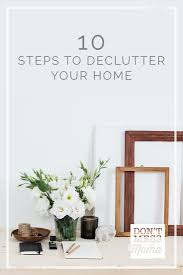 Decluttering Your Home by 10 Steps To Declutter Your Home Don U0027t Mess With Mama