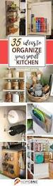 Organizing Kitchen Cabinets Small Kitchen 35 Practical Storage Ideas For A Small Kitchen Organization
