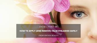 How To Curl Your Eyelashes False Lashes 101 How To Apply Remove And Clean Your Fake Lashes