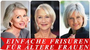 Bob Frisuren F Die Frau Ab 50 by Einfache Frisuren Für ältere Frauen