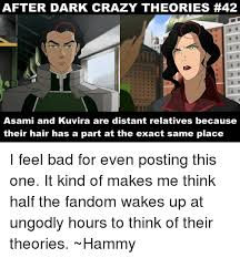 Memes After Dark - after dark theories 42 crazy asami and kuvira are distant relatives