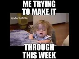 Meme Of The Week - me trying to make it through this week youtube