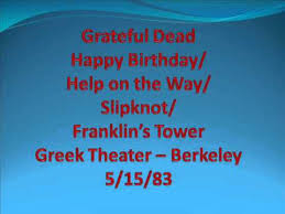 grateful dead happy birthday help slip franklin u0027s greek