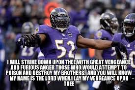 Ray Lewis Meme - ray lewis preach i will strike down upon thee with great