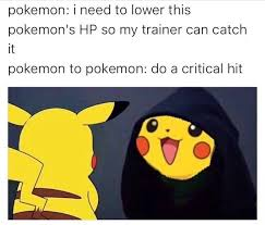 Best Pokemon Memes - go 25 pokemon memes that are guaranteed to boost your stats