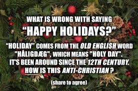 some folks i consider happy holidays a negative thing i m