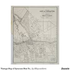 Map Of Syracuse New York by Vintage Map Of Syracuse New York 1873 Poster Poster New York
