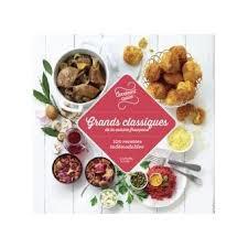 livre cuisine fran ise grands classiques de la cuisine française 100 recettes indémodables