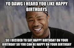 Quick Memes - pin by dennis on birthday memes pinterest birthday memes